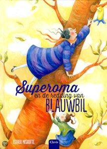 Superoma en de redding van Blauwbil Boek omslag