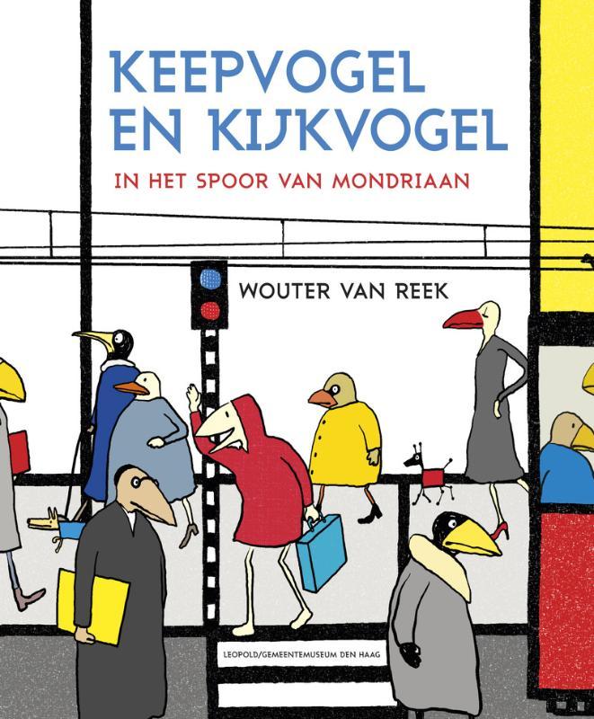 Keepvogel en Kijkvogel in het spoor van Mondriaan Boek omslag