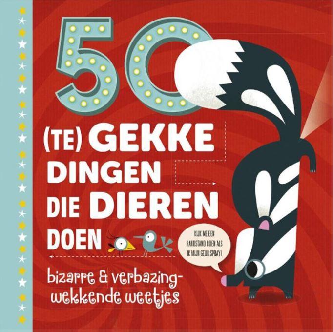 50 (te) gekke dingen die dieren doen: bizarre en verbazingwekkende weetjes Boek omslag